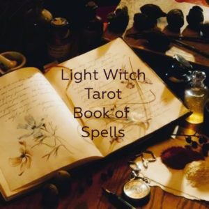 Light Witch Tarot Spells, Rituals and Energy Work First Edition (Reserve)