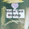 intuitive tarot workshop